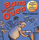 img - for Buns in the Oven: Great Recipes for Today's Families book / textbook / text book