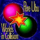 """Worlds in Collision (Remastered)von """"Pere Ubu"""""""
