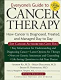 Everyone's Guide to Cancer Therapy: How Cancer Is Diagnosed, Treated, and Managed Day to Day