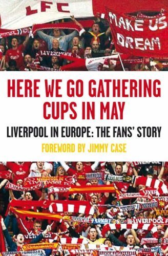 Here We Go Gathering Cups In May: Liverpool In Europe, The Fans' Story by Nicky Allt (2008-05-01)