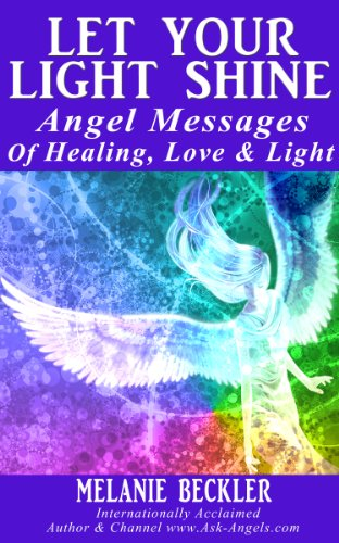 Let Your Light Shine, Angel Messages of Healing, Love & Light