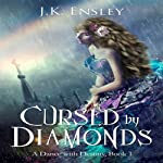 Cursed by Diamonds: A Dance with Destiny, Book 1 (       UNABRIDGED) by Jennifer Ensley Narrated by Max Wolkowitz