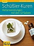 Sch��ler-Kuren: Heilanwendungen mit den 12 Salzen (GU Ratgeber Gesundheit)