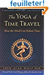 The Yoga Of Time Travel: How The Mind...