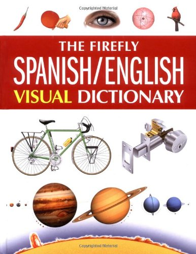 The Firefly Spanish/English Visual Dictionary