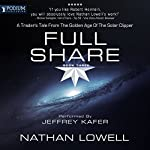 Full Share: A Trader's Tale from the Golden Age of the Solar Clipper, Book 3 | Nathan Lowell