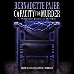 Capacity for Murder: A Professor Bradshaw Mystery, Book 3 (       UNABRIDGED) by Bernadette Pajer Narrated by Malcolm Hillgartner