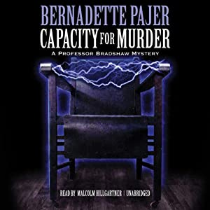 Capacity for Murder: A Professor Bradshaw Mystery, Book 3 | [Bernadette Pajer]