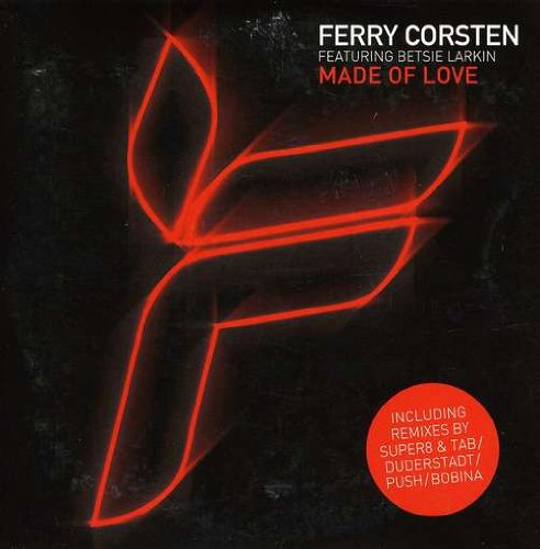 Ferry Corsten - Made Of Love (Original Mix) - Zortam Music