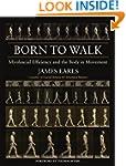 Born to Walk: Myofascial Efficiency a...
