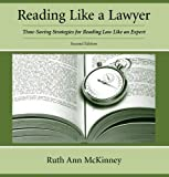 Reading Like a Lawyer: Time-Saving Strategies for Reading Law Like an Expert, Second Edition