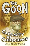 The Goon Volume 9: Calamity Of Conscience (Goon (Numbered)) (1595823468) by Powell, Eric