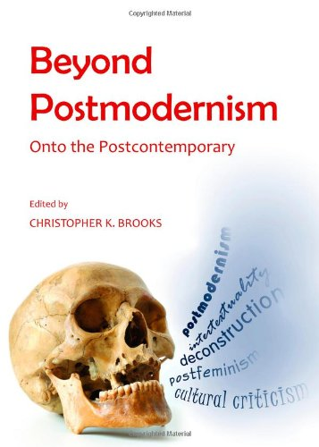 Amazon.com: Beyond Postmodernism: Onto the Postcontemporary (9781443852722): Christopher K. Brooks: Books