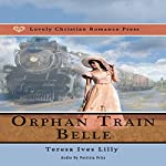 Orphan Train Belle | Teresa Ives Lilly