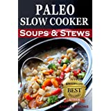 Paleo Slow Cooker Soups and Stews: Healthy Family Gluten-Free Recipesby Amelia Simons