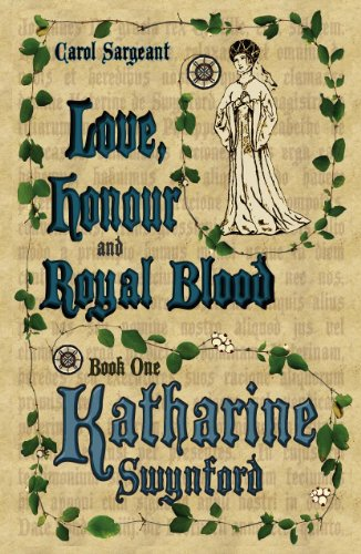 Love, Honour and Royal Blood - Book One: Katharine Swynford (née de Roët)