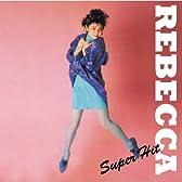 REBECCA: Super Hits
