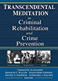 img - for Transcendental Meditation  in Criminal Rehabilitation and Crime Prevention book / textbook / text book