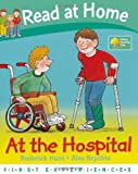 Roderick Hunt At the Hospital (Read at Home: First Experiences)