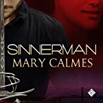 Sinnerman (       UNABRIDGED) by Mary Calmes Narrated by Andrew Schwartz