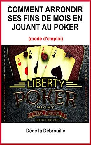 Couverture du livre Comment arrondir ses fins de mois en jouant au poker: (mode d'emploi)