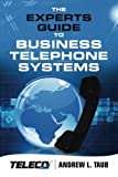 img - for The Experts Guide to Business Telephone Systems by Mr. Andrew L. Taub (2014-11-06) book / textbook / text book