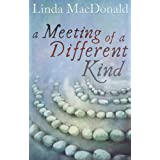 A Meeting of a Different Kindby Linda MacDonald