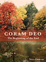 Coram Deo - The Beginning of the End