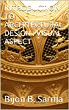 INTRODUCTION TO  ARCHITECTURAL DESIGN :  VISUAL ASPECT