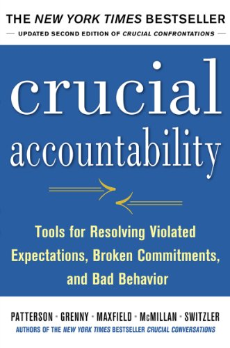 Download Crucial Accountability: Tools for Resolving Violated Expectations, Broken Commitments, and Bad Behavior, Second Edition: Tools for Resolving Violated Expectations, ... and Bad Behavior, Second Edition AUDIO