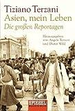 Asien, mein Leben - Die großen Reportagen - Herausgegeben von Angela Terzani und Dieter Wild title=