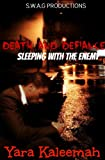 Death and Defiance: Sleeping with the Enemy