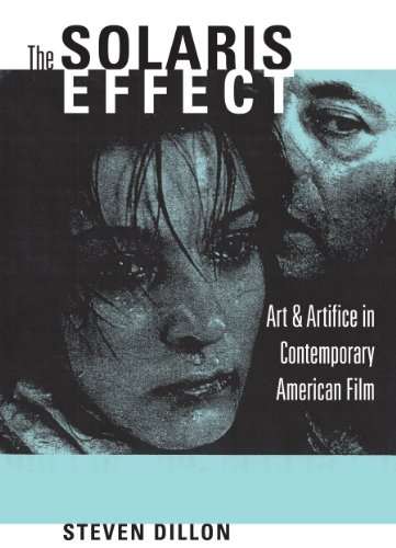 The Solaris Effect: Art & Artifice in Contemporary American Film: Art and Artifice in Contemporary American Film