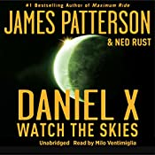 Daniel X: Watch the Skies | James Patterson, Ned Rust