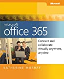 img - for Microsoft Office 365: Connect and Collaborate Virtually Anywhere, Anytime book / textbook / text book