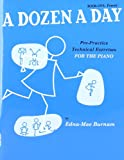 Edna-Mae Burnam A Dozen A Day: Pre-Practice Technical Exercises For The Piano [Book 1 Primary]