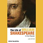 The Life of William Shakespeare: A Critical Biography | [Lois Potter]