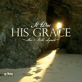 It Was His Grace