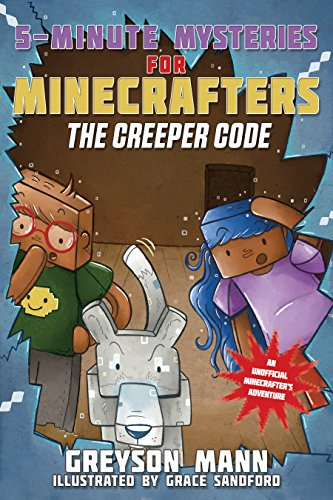 The Creeper Code 5-Minute Mysteries for Minecrafters (5-Minute Stories for Minecrafters) [Mann, Greyson] (Tapa Blanda)