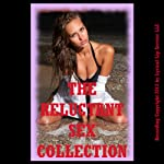 The Reluctant Sex Collection, Twenty Erotica Stories | Stacy Reinhardt,Veronica Halstead,Kate Youngblood,Tracy Bond,D.P. Backhaus,Debbie Brownstone