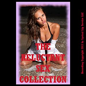 The Reluctant Sex Collection, Twenty Erotica Stories Audiobook