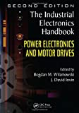 Power Electronics and Motor Drives (The Industrial Electronics Handbook)