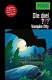 PONS Die drei ??? Fragezeichen Vampire City: Lekt�re: Englisch lernen mit den 3 Fragezeichen (English Edition)