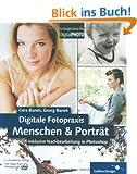 Digitale Fotopraxis: Menschen & Portr�t: Inklusive Nachbearbeitung mit Photoshop -  2. Auflage (Galileo Design)