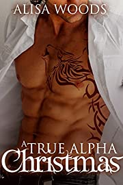 A True Alpha Christmas (True Alpha Standalone) : New Adult Paranormal Romance