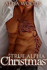 A True Alpha Christmas (True Alpha Standalone) : New Adult Paranormal Romance