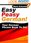 Easy Peasy German Phrase Book! Your G...