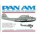Pan Am: An Airline and Its Aircraft