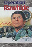 img - for Operation Rawhide: The Dramatic Emergency Surgery on President Reagan (Creation Adventures) book / textbook / text book