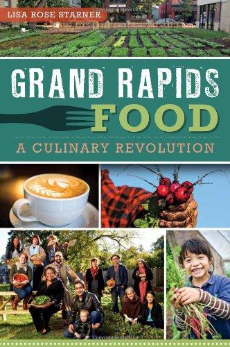 Grand Rapids Food:: A Culinary Revolution (American Palate)